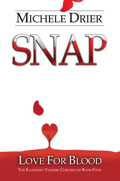 SNAP: Love for Blood<br/>Book Five of the Kandesky Vampire Chronicles