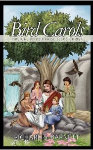 Bird Carols<br/>Biblical Birds Praise Jesus Christ