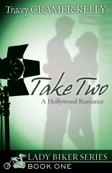 Take Two: a Hollywood Romance<br/>Book One in the Lady Biker Series